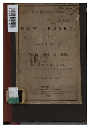 The medical men of New Jersey, in Essex district, from 1666 to 1866.