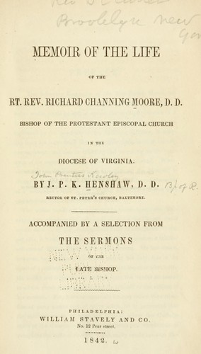 Download Memoir of the life of the Rt. Rev. Richard Channing Moore, D. D., Bishop of the Protestant Episcopal Church in the Diocese of Virginia.