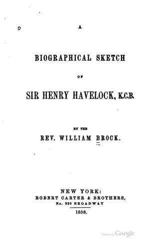 A biographical sketch of Sir Henry Havelock, K. C. B.