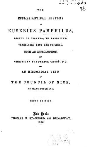 The Ecclesiastical History of Eusebius Pamphilus: Bishop of Cesarea, in Palestine