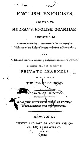English Exercises, Adapted to Murray's English Grammar: Consisting of Exercises in Parsing …