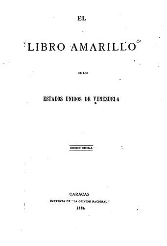 Libro amarillo de la República de Venezuela presentado al Congreso Nacional …