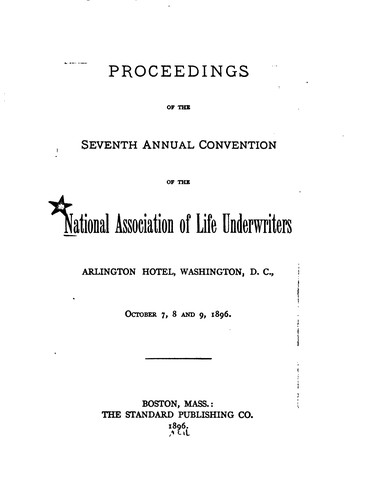Proceedings of the … Annual Convention of the National Association of Life …