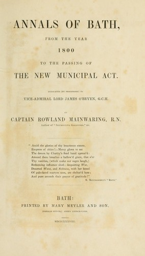 Annals of Bath, from the year 1800 to the passing of the new municipal act.