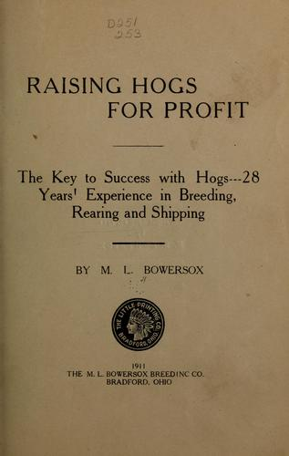 Raising hogs for profit by Martin Luther Bowersox