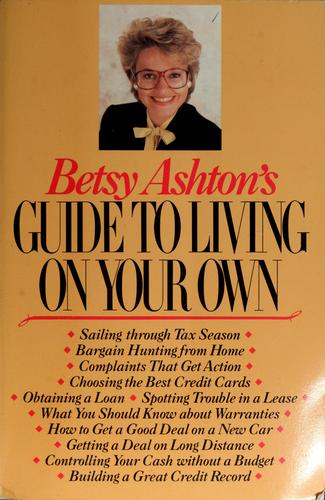 Betsy Ashton's guide to living on your own by Betsy Ashton