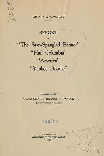"""Report on """"The star-spangled banner"""", """"Hail Columbia"""", """"America"""", """"Yankee Doodle""""."""