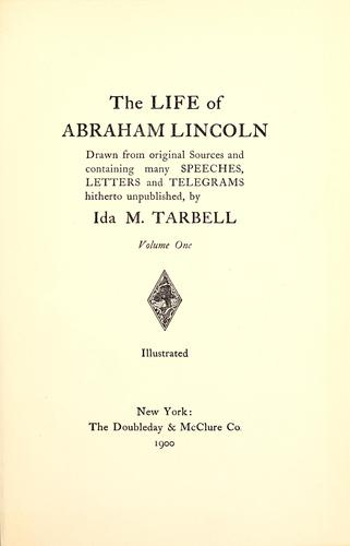 Download The life of Abraham Lincoln, drawn from original sources and containing many speeches, letters, and telegrams hitherto unpublished
