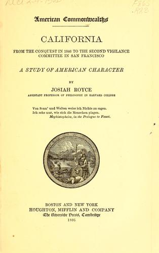 California, from the conquest in 1846 to the second vigilance committee in San Francisco 1856