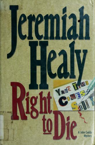 Right to die by J. F. Healy