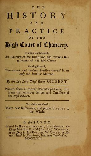 The history and practice of the High Court of Chancery.
