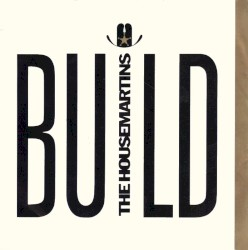 037 - The Housemartins - Build
