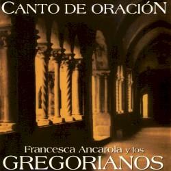 Francesca Ancarola, Los Gregorianos - Alma de Cristo