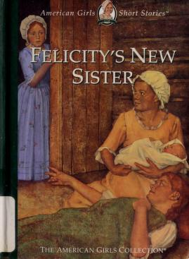 Cover of: Felicity's new sister | Valerie Tripp
