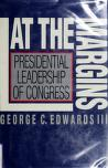 Cover of: At the margins: presidential leadership of Congress