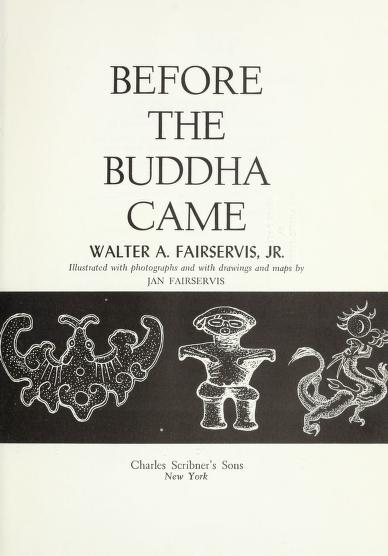 Before the Buddha came by Walter Ashlin Fairservis, Jr.