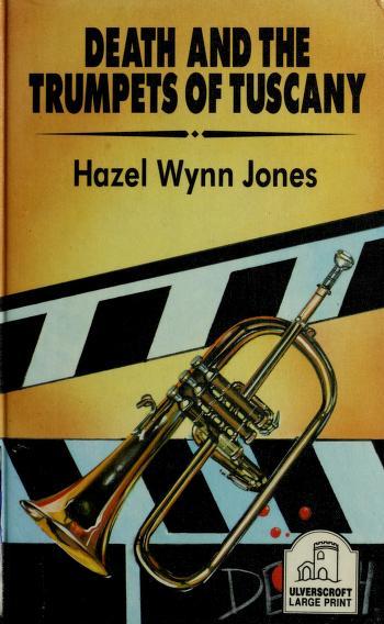 Death and the Trumpets of Tuscany by Hazel Wynn Jones