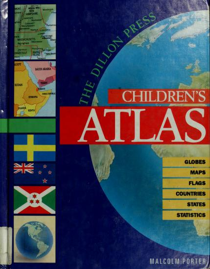 The Dillon Press Children's Atlas by Malcolm Porter