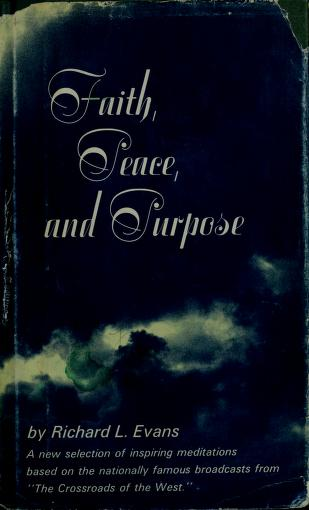 Cover of: Faith, peace, and purpose | Evans, Richard L.