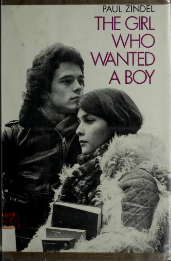 Cover of: The girl who wanted a boy | Paul Zindel