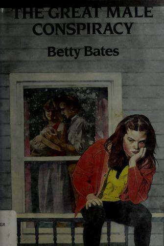 Cover of: The great male conspiracy | Betty Bates