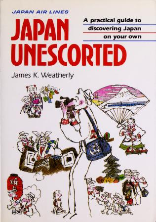 Japan unescorted by James K. Weatherly