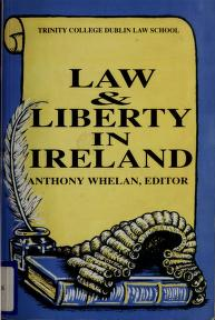 Cover of: Law and liberty in Ireland | edited by Anthony Whelan.