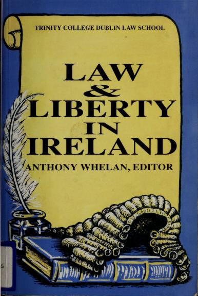 Law and liberty in Ireland by edited by Anthony Whelan.