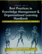 Cover of: Linkage, Inc.'s best practices in knowledge management and organizational learning handbook | editors: Phil Harkins, Louis L. Carter, Amy J. Timmins ; foreword by Hubert Saint Onge.