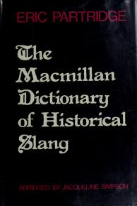 Cover of: The Macmillan dictionary of historical slang | Eric Partridge