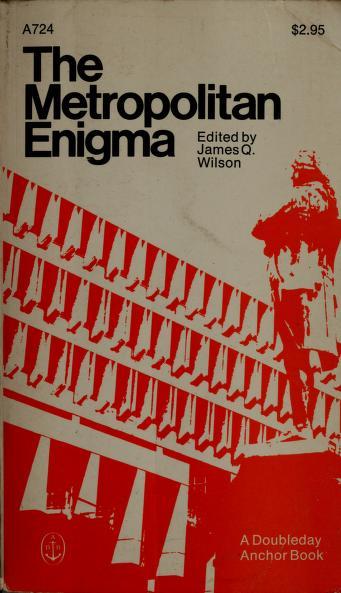 Metropolitan Enigma by James Q. Wilson
