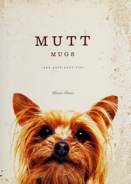 Mutt Mugs (and Posh Pups too) by Karen Prince