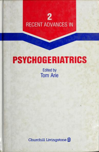 Recent Advances in Psychogeriatrics by Tom Arie