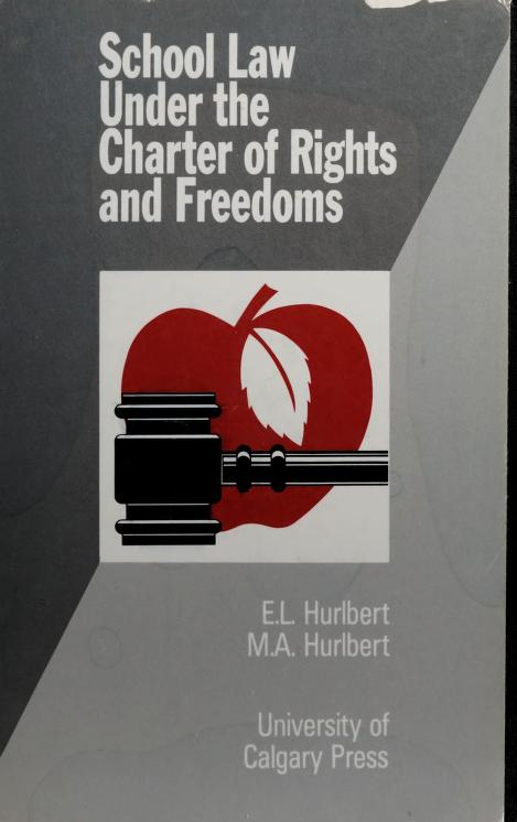 School Law Under the Charter of Rights and Freedoms by Earl Leroy Hurlbert