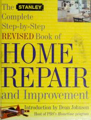 Cover of: The Stanley complete step-by-step revised book of home repair and improvement | James A Hufnagel