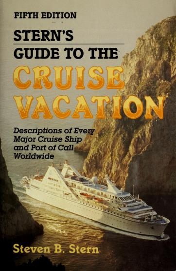 Stern's Guide to the Cruise Vacation by Steven B. Stern