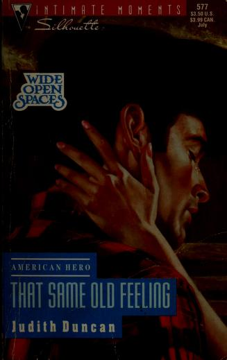 Cover of: That Same Old Feeling (American Hero, Wide Open Spaces) | Judith Duncan