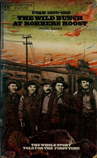Cover of: The Wild Bunch at Robbers Roost | Pearl Biddlecome Baker
