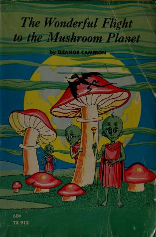 Cover of: The wonderful flight to the Mushroom Planet by Eleanor Cameron