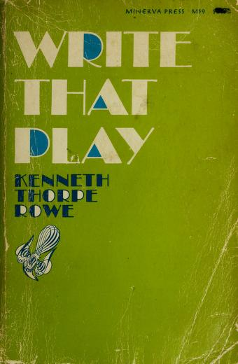Write that play by Kenneth Thorpe Rowe
