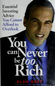 Cover of: You can never be too rich | Alan Haft