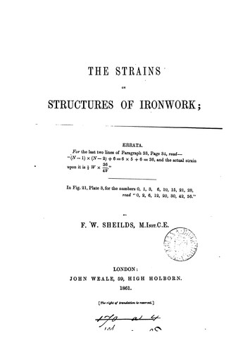 The strains on structures of ironwork by Francis Webb Sheilds