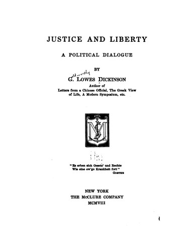 Justice and Liberty: A Political Dialogue by Goldsworthy Lowes Dickinson