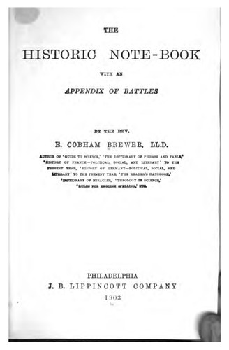 The Historic Note-book: With an Appendix of Battles by Ebenezer Cobham Brewer