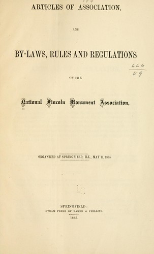 Articles of association, and by-laws, rules and regulations of the National Lincoln monument association by National Lincoln monument association