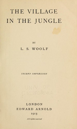 The village in the jungle by Woolf, Leonard
