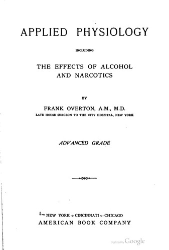 Applied physiology, including the effects of alcohol and narcotics.