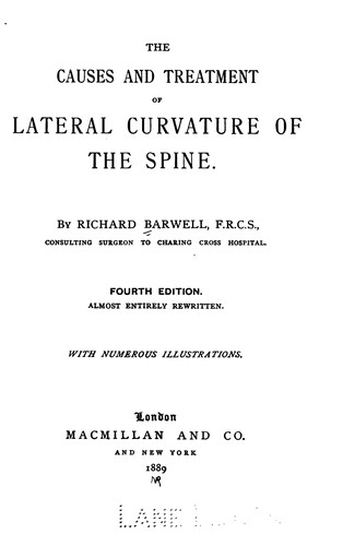 The Causes and treatment of lateral curvature of the spine by Richard Barwell