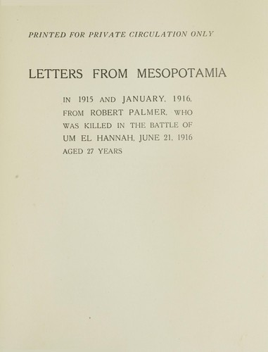 Letters from Mesopotamia in 1915 and January, 1916 by Robert Palmer
