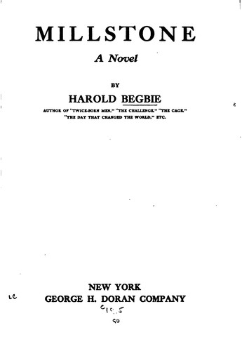 Millstone: A Novel by Harold Begbie